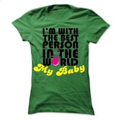 Im With The Best person In The World - My Baby - #tee pee #sweatshirt style. SIMILAR ITEMS => https://www.sunfrog.com/LifeStyle/Im-With-The-Best-person-In-The-World--My-Baby.html?68278