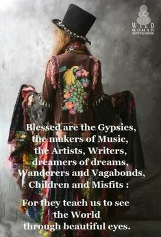 I was raised a gypsy and I don't think she even realized it! Gypsy Quotes, Hippie Quotes, Gypsy Sayings, Gypsy Life, Hippie Life, Hippie Peace, Happy Hippie, Boho Life, Beautiful Eyes