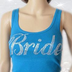 Bride To Be Shirt  Wedding Party Tanks  by AVCustomDesigns on Etsy, $25.00 https://www.etsy.com/listing/203285421/bride-to-be-shirt-wedding-party-tanks