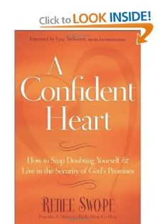A Confident Heart: How to Stop Doubting Yourself and Live in the Security of God's Promises: Renee Swope, Lysa TerKeurst: 9780800719609: Amazon.com: Books