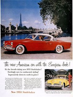 1953 Studebaker Starliner - designed by the famous Raymond Loewy. No other car in 1953 even looked remotely this stylish.