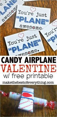 Adorable Candy Airplane Valentine PLUS a free printable!