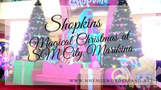 It was another magical Christmas at SM Marikina where they launched the Shopkins center display last November 6, 2016.