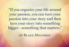 Your passion!  http://numerologist.com/portal/2012/09/05/find-your-passion-in-9-simple-steps/