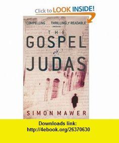 Gospel of Judas (9780349113586) Simon Mawer , ISBN-10: 0349113580  , ISBN-13: 978-0349113586 ,  , tutorials , pdf , ebook , torrent , downloads , rapidshare , filesonic , hotfile , megaupload , fileserve
