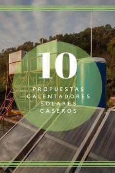 Con estas 6 propuestas de calentadores solares caseros conseguiremos la generación de energía limpia y renovable, y el reciclaje de muchos materiales.