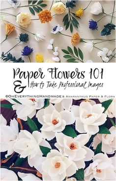 Hi there, and welcome to Paper Flowers 101 & How to Take Professional…