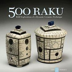 500 Raku (500 Series): Amazon.co.uk: Ray Hemachandra, Jim Romberg: 9781600592942: Books