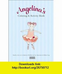Angelinas Coloring  Activity Book with Other (9781584856443) Helen Craig , ISBN-10: 1584856440  , ISBN-13: 978-1584856443 ,  , tutorials , pdf , ebook , torrent , downloads , rapidshare , filesonic , hotfile , megaupload , fileserve