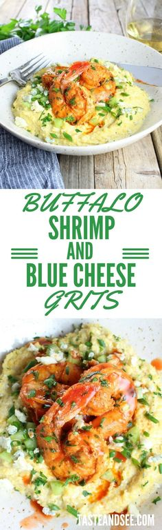 Buffalo Shrimp and Blue Cheese Grits - a marvelous twist on a southern classic.  Bold & zesty with spicy seasonings, hot sauce, & creamy blue cheese grits!   #shrimp http://tasteandsee.com (Blue Cheese Pasta)