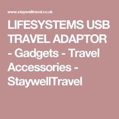 LIFESYSTEMS USB TRAVEL ADAPTOR - Gadgets - Travel Accessories - StaywellTravel