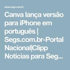 Canva lança versão para iPhone em português | Segs.com.br-Portal Nacional|Clipp Noticias para Seguros|Saude