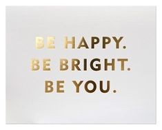 """""""Be Happy. Be Bright. Be You."""" #HomeGoodsHappy"""