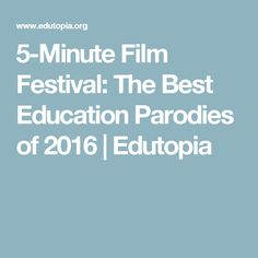 5-Minute Film Festival: The Best Education Parodies of 2016 | Edutopia