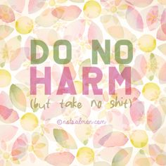 Do No Harm (but take no shit) - Karen Salmansohn