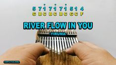 Yiruma : River Flow in You - Kalimba Easy Practice Ukulele, Guitar, River Flows In You, Kalimba, Worship Songs, Bollywood Songs, Music Notes, Rihanna, Piano