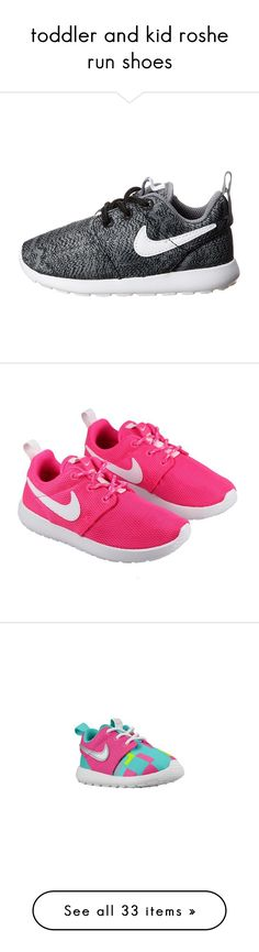 """toddler and kid roshe run shoes"" by biebersets ❤ liked on Polyvore featuring shoes, sneakers, baby, baby girl, roshe, kids, baby clothes, tops, nike and white tops"