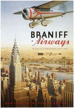 Travel poster/image for Braniff Airways, Manhattan, New York, by Kerne Erickson New York Poster, Vintage Advertisements, Vintage Ads, Vintage Trends, Vintage Labels, Vintage Style, Zeppelin, Retro Airline, Vintage Airline