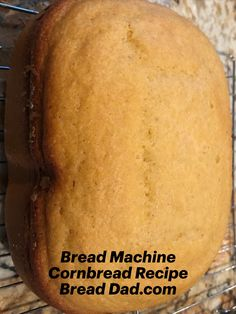 This bread machine cornbread recipe is easy to make and tastes great. This sweet cornbread is perfect for breakfast or as a side dish for lunch & dinner. Bread Machine Cornbread Recipe, Bread Maker Banana Bread, Easy Bread Machine Recipes, Best Bread Machine, Bread Maker Recipes, Oatmeal Bread, Fruit Bread, Buttermilk Bread, How To Make Cornbread