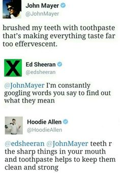 John Mayer, Ed Sheeran, and Hoodi Allen Funny Tweets, Funny Quotes, Funny Celebrity Tweets, Funny Memes, Collateral Beauty, Hoodie Allen, Morning Humor, I Love To Laugh, Ed Sheeran
