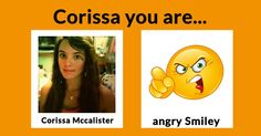 Why am I angry :(( haha What Smiley are you?
