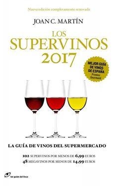 Los Supervinos 2017 - http://www.conmuchagula.com/los-supervinos-2017/?utm_source=PN&utm_medium=Pinterest+CMG&utm_campaign=SNAP%2Bfrom%2BCon+Mucha+Gula