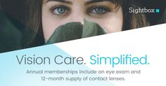 Sightbox books your appointment and pays for the exam. You attend the exam and receive a new prescription. We deliver a 12-month supply of your contact lenses. Annual membership is $39 per month.