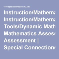 Instruction/Mathematics/Teacher Tools/Dynamic Mathematics Assessment   Special Connections