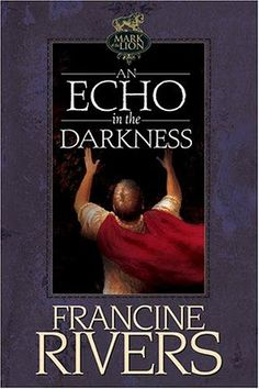 An Echo In the Darkness, by Francine Rivers