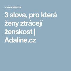 3 slova, pro která ženy ztrácejí ženskost | Adaline.cz
