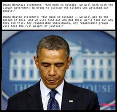 BENGHAZI AND BOSTON: OBAMA TELL US THE TRUTH?...Why would he start now???