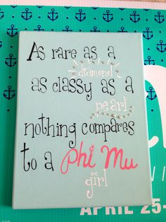 Phi Mu, as rare as a diamond, as classy as a pearl!