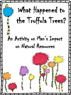 """The Lorax"" by Dr. Man's Impact on Natural Resources: The Lorax Activity Dr Seuss Activities, Earth Day Activities, Science Activities, Science Ideas, 6th Grade Science, Primary Science, Social Science, Science Lessons, Science Fair"