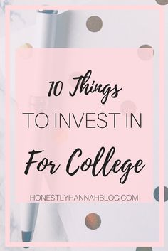 10 Things Worth Investing In For College