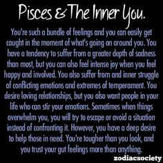Pisces and the inner you. Nailed it.