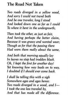 robert frost, another worthy read (or reread if it's been awhile).