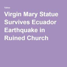Virgin Mary Statue Survives Ecuador Earthquake in Ruined Church