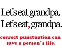 PUNCTUATION...This is too funny! Perfect for our language teacher and for 6th grade humor!