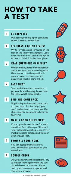 How to Take a Test 1 Be Prepared Make sure you have a pen, pencil and eraser. Listen to instructions. 2 Key Ideas & Quick Review Write key ideas and formulas on the side of the test or scrap paper....