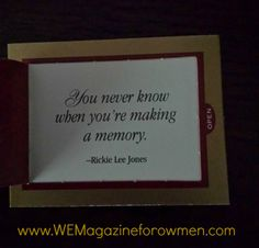 """Today's thought: """"you never know when you are making a memory"""" Rickie Lee Jones"""