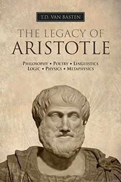 Ancient Greece: The Legacy of Aristotle (Mentor of Alexander the Great) by [van…