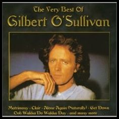 1.Get Down by Gilbert O' Sullivan Born in Ireland in 1946 as Raymond Edward O'Sullivan, this was No1 in  the UK and the US, and was one of many hits from this singer songwriter. http://hits-of-the-70s.blogspot.com/2010/09/seventies-music-charts-top-ten-hits.html