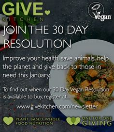 Give Kitchen - JOIN THE 30 DAY VEGAN RESOLUTION! Vegan Animals, Save Animals, Meals For One, 30 Day, Plant Based, Improve Yourself, How To Find Out, Join, Yummy Food
