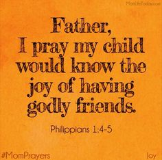 Yes Lord send godly people to my children as friends to keep...