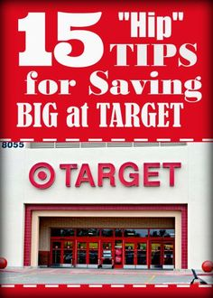 15 Hip Tips for Saving Big at Target. Discover how to save some cash and do it the smart way the next time you shop at Target.