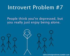 ... Not classified as an introvert but these little sayings seem true for the extrovert in me .... Too :)
