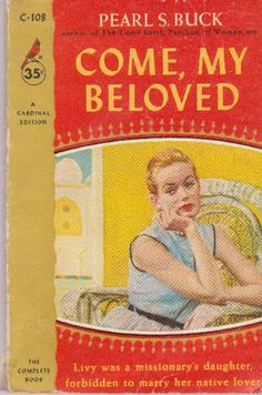 Come, My Beloved: Pearl S. Buck (1953) Fiction, Baseball Cards, Pearls, Books, Authors, Cover, Libros, Book, Beading