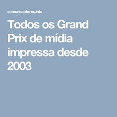 Todos os Grand Prix de mídia impressa desde 2003