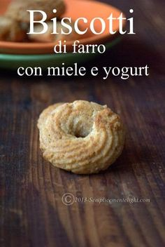 Biscotti di farro con miele e yogurt ,senza burro e senza uova