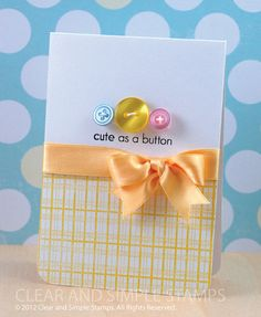 Cute as a Button by Clear and Simple Stamps, via Flickr